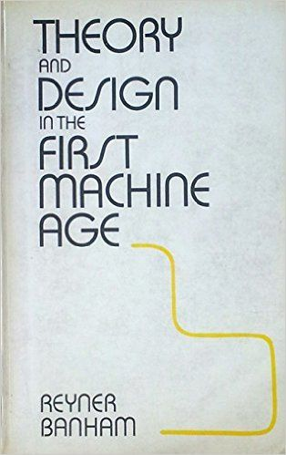 Amazon.fr - Theory and design in the first machine age - Reyner Banham - Livres