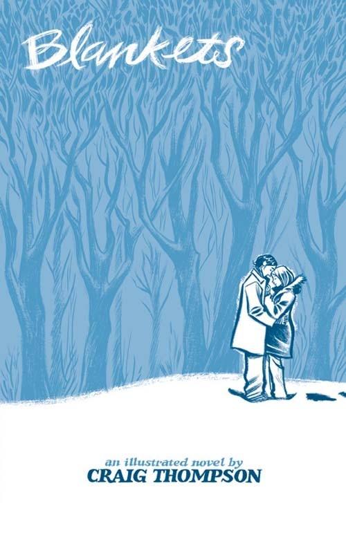 Blankets/Manteau de neige, par Craig Thompson (roman graphique) La touchante histoire d'un premier amour.
