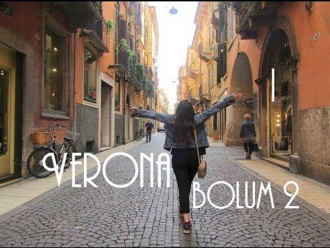 Verona 2/2 | Kuzey İtalya Bölüm 5 | Bengisu Başaran