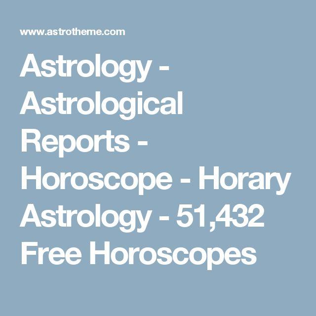 Astrology - Astrological Reports - Horoscope - Horary Astrology - 51,432 Free Horoscopes