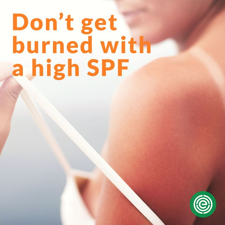 Don't get burned with a high SPF   Super high SPFs don't mean better protection