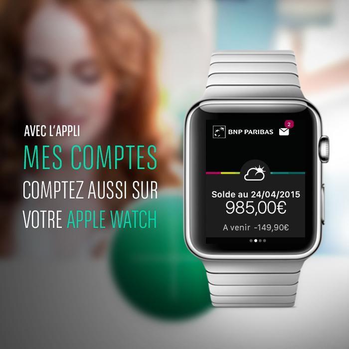 """BNP Paribas : l'Appli """"Mes Comptes"""" disponible dès aujourd'hui sur Apple Watch   Banque BNP Paribas"""