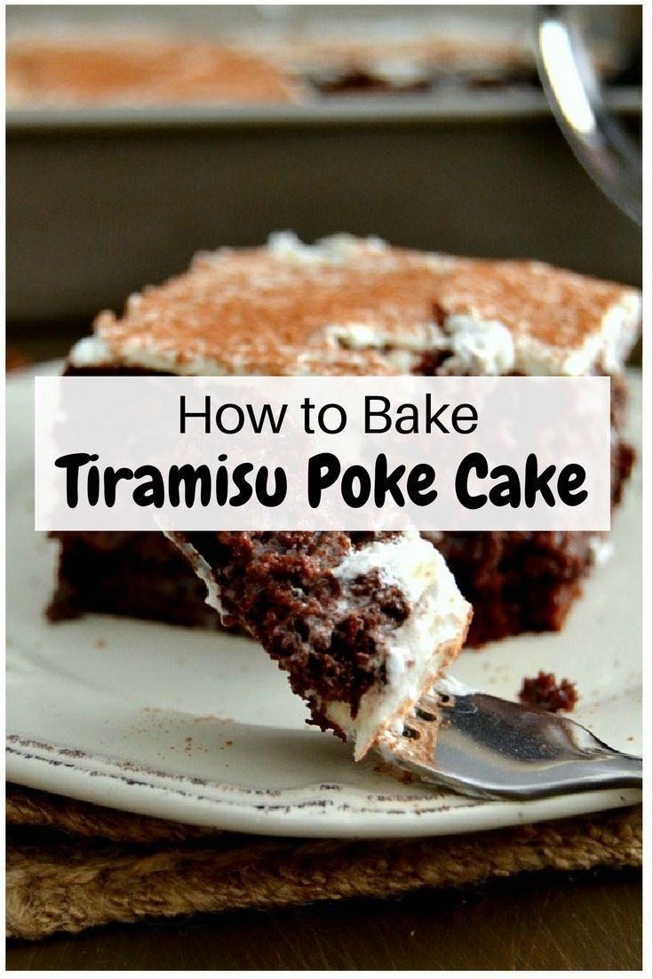 How to Bake Tiramisu Poke Cake…