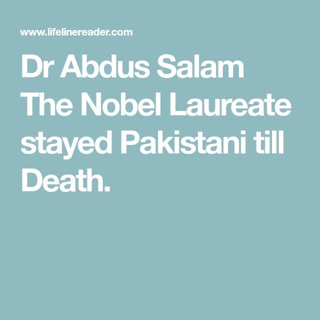 Dr Abdus Salam The Nobel Laureate stayed Pakistani till Death.