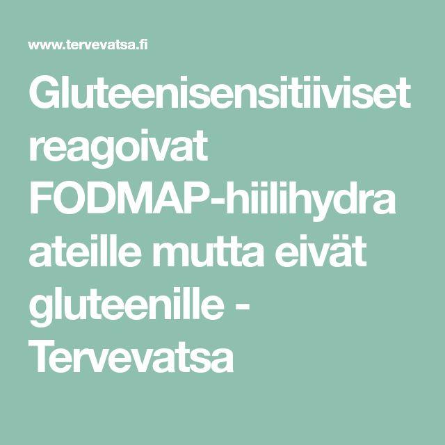 Gluteenisensitiiviset reagoivat FODMAP-hiilihydraateille mutta eivät gluteenille - Tervevatsa