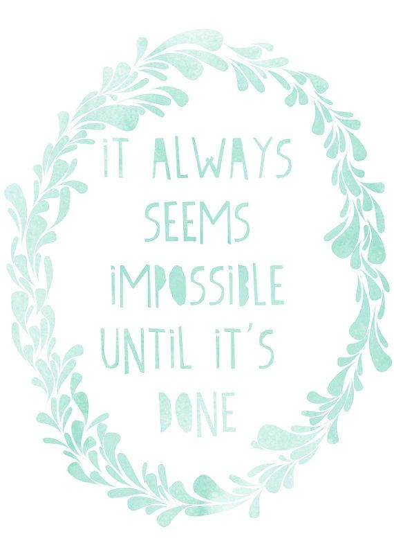 in always seems impossible until....Remember This, Inspiration, Quotes, Shower Cap, Nelson Mandela, Motivation, One Direction, Nelson Mandela, Impossible