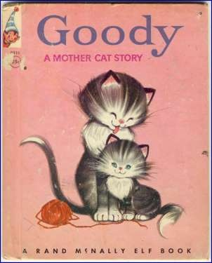 Goody A Mother Cat Story By Inez Bertail Illustrated Anne Sellers Leaf 1952