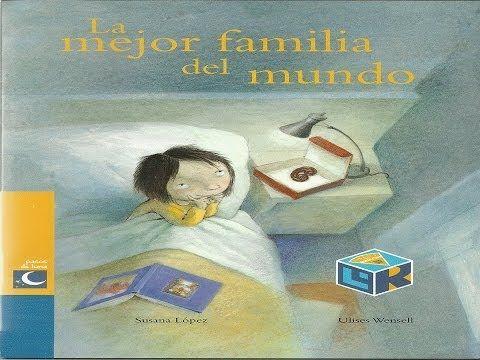 CUENTO PARA NIÑOS LA MEJOR FAMILIA DEL MUNDO, - YouTube
