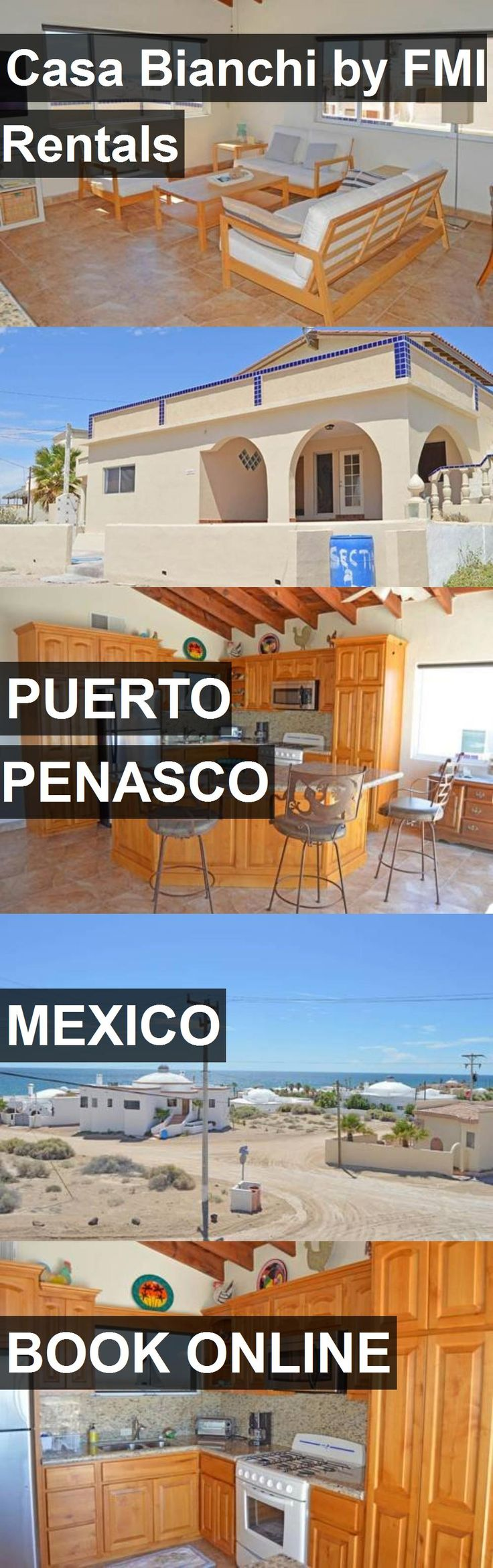 Hotel Casa Bianchi by FMI Rentals in Puerto Penasco, Mexico. For more information, photos, reviews and best prices please follow the link. #Mexico #PuertoPenasco #CasaBianchibyFMIRentals #hotel #travel #vacation