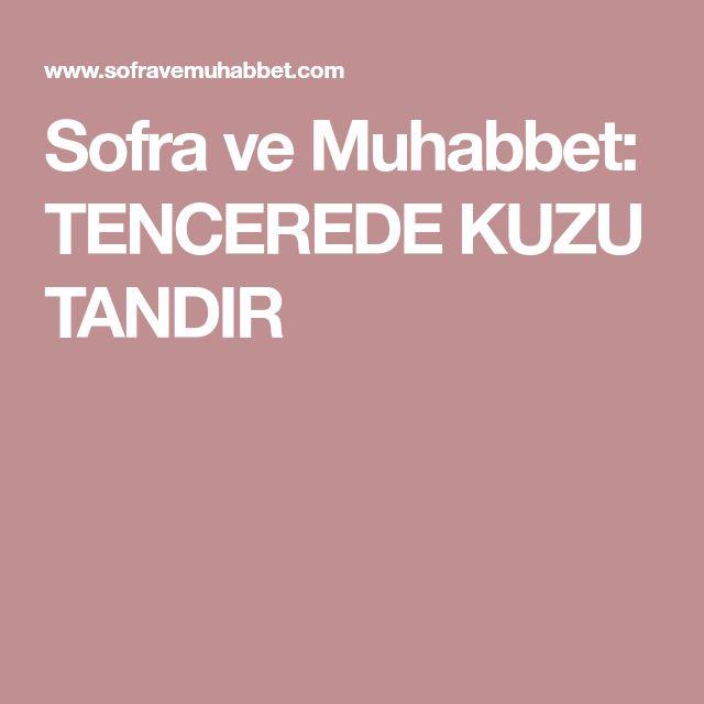 Sofra ve Muhabbet: TENCEREDE KUZU TANDIR