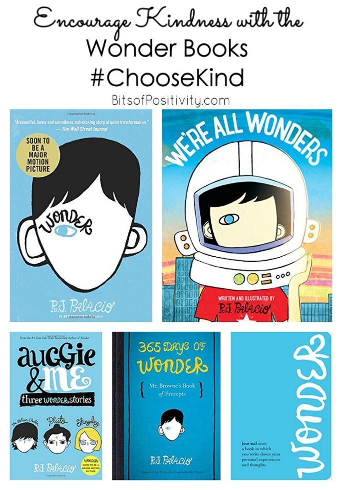 Wonder books by R.J. Palacio to encourage kindness; fabulous books for both children and adults; perfect for character education and the #ChooseKind campaign.