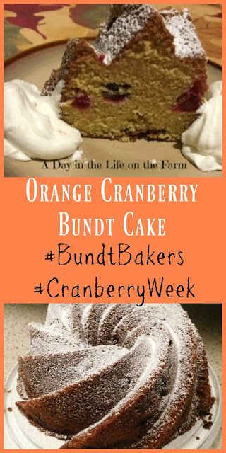 A Day in the Life on the Farm: Orange Cranberry Bundt Cake #BundtBakers #CranberryWeek