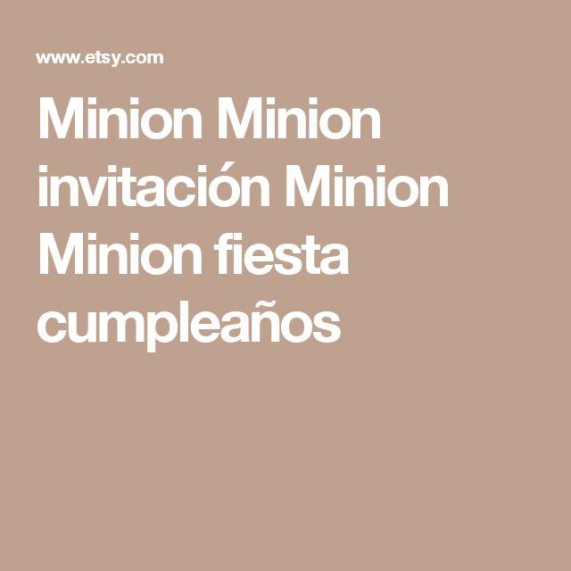 Minion Minion invitación Minion Minion fiesta cumpleaños