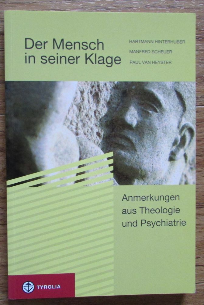 Der Mensch in seiner Klage * Anmerkungen aus Theologie Psychiatrie * Scheuer