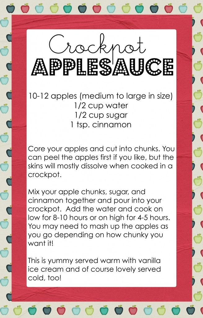 Crockpot Applesauce...this is similar to the receipe my sons 1st grade teacher gave us cause they made it in class! Her's says to use 8 apples, 1 cup water, and use 1/2 cup white or brown sugar, and cinnamon is the same. She says to put on high in the morning and mash them in the afternoon when they are soft. Pretty close!