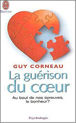 Amazon.fr - La guérison du coeur - Guy Corneau - Livres