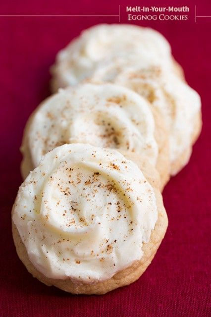 Melt-In-Your-Mouth Eggnog Cookies - I've already made these twice this season and both times they were a hit. Everyone loved them!