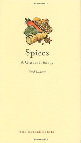 Spices: A Global History de Fred Czarra http://www.amazon.fr/dp/1861894260/ref=cm_sw_r_pi_dp_UVnhwb0DVH91S