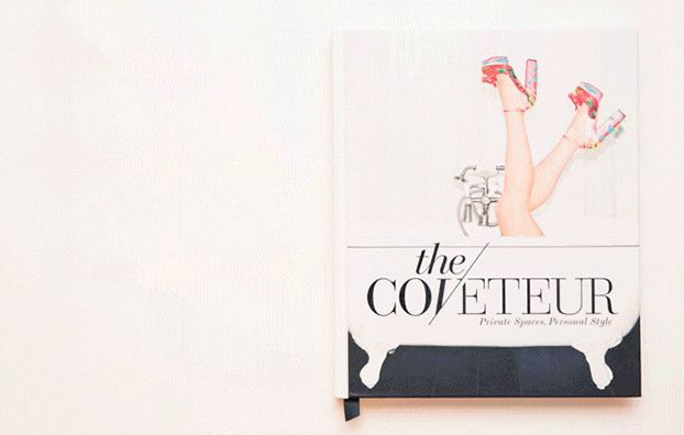 """What It Takes to Publish a Coffee Table Book: a look at our first book """"The Coveteur: Private Spaces, Personal Style."""" 