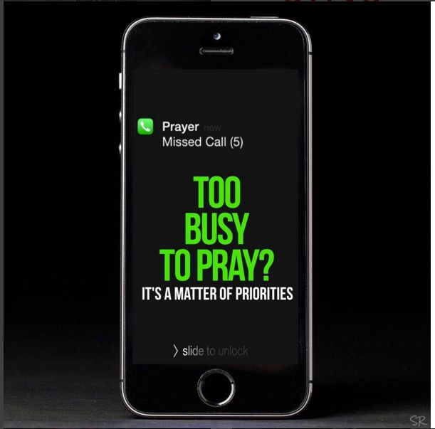 Prayer Missed Call (5): Too busy to pray? It is a matter of priorities.