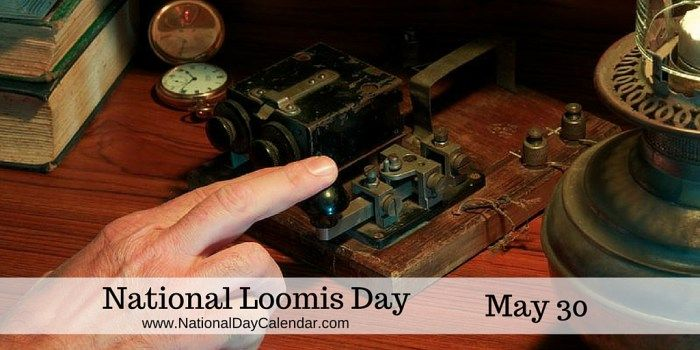 May 30, 2017 – NATIONAL MINT JULEP DAY – NATIONAL HOLE IN MY BUCKET DAY – LOOMIS DAY – NATIONAL WATER A FLOWER DAY