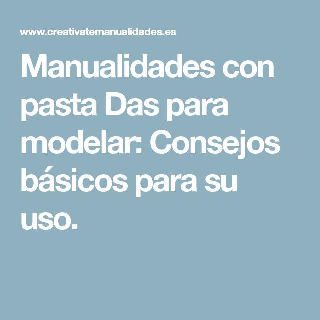 Manualidades con pasta Das para modelar: Consejos básicos para su uso.