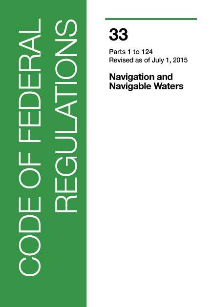33 CFR Title: Navigation, Parts 1-124 (2015 Ed.)