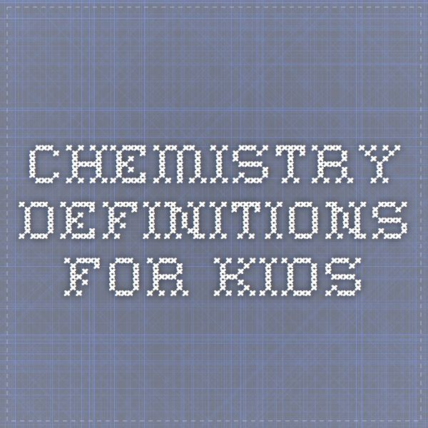 chemistry definitions for kids