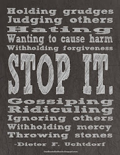 Stop It. -Dieter F. UchtdorfRemember This, Judges Other, General Conference, So True, Uchtdorf Free, Favorite Quotes, Weights Loss, Wise Words, Free Printables