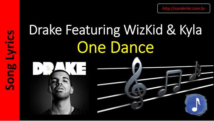 Drake Featuring WizKid & Kyla - One Dance | Letras Musica - Song Lyrics