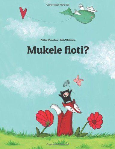 Mukele fioti?: Children's Picture Book (Kongo/Kikongo Edition): Philipp Winterberg, Nadja Wichmann: 9781499379914: Amazon.com: Books