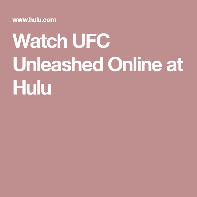 Watch UFC Unleashed Online at Hulu