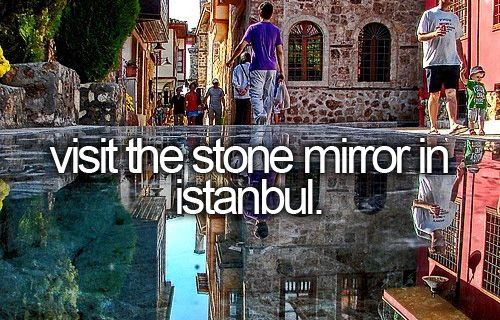 Before I die, I want to... visit the Stone Mirror in Istanbul