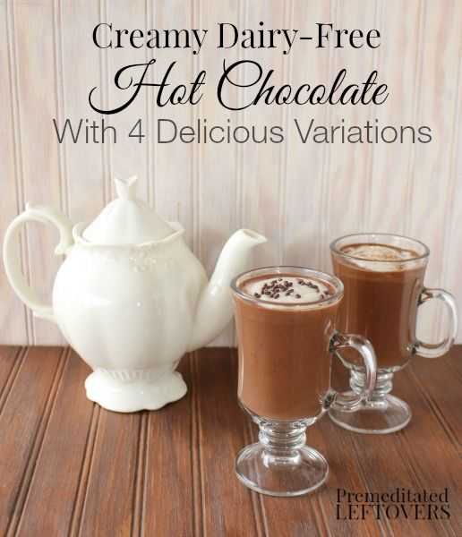 Dairy-Free Hot Chocolate Recipe with 4 Delicious dairy-free cocoa variations
