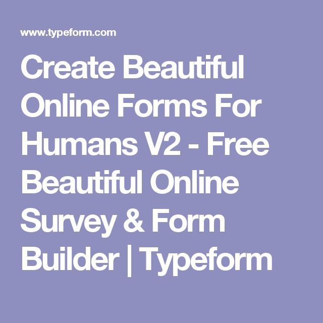 Create Beautiful Online Forms For Humans V2 - Free Beautiful Online Survey & Form Builder | Typeform