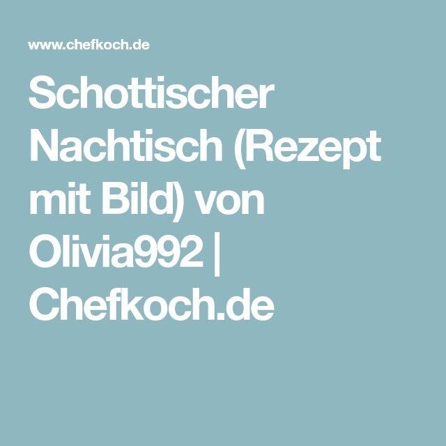 Schottischer Nachtisch (Rezept mit Bild) von Olivia992   Chefkoch.de
