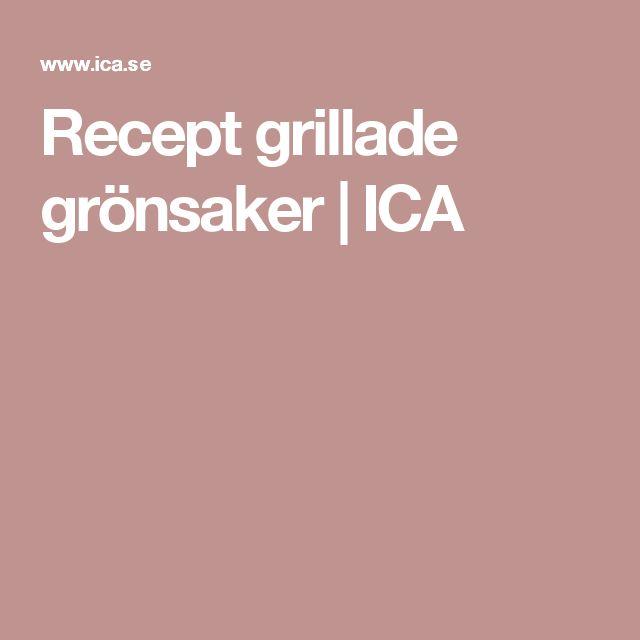 Recept grillade grönsaker   ICA