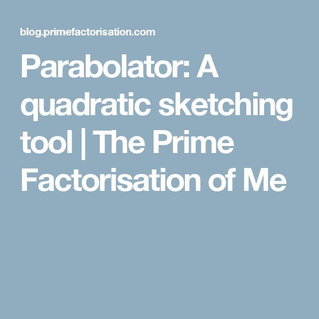 Parabolator: A quadratic sketching tool | The Prime Factorisation of Me