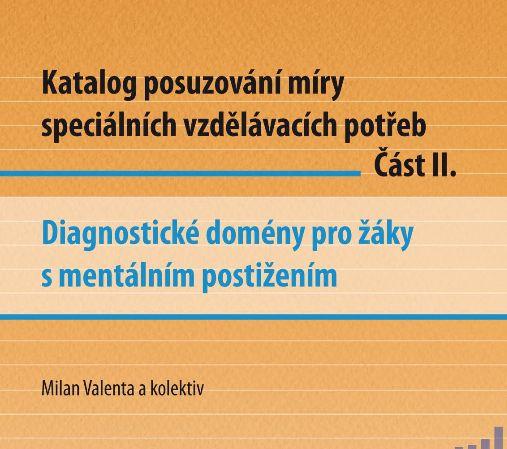 Katalog posuzování míry SVP - mentální postižení. 2012. Projekt inovace činností SPC.