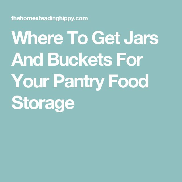 Where To Get Jars And Buckets For Your Pantry Food Storage
