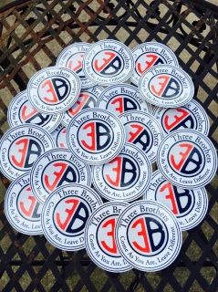 The Three Brothers Collection sticker with our slogan proudly stated would look great on your vehicle or ice chest.