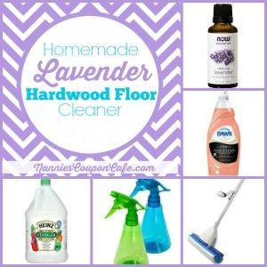 Homemade Hard Wood Floor Cleaner with Lavender Essential Oil Recipe — Nannie's Coupon Cafe
