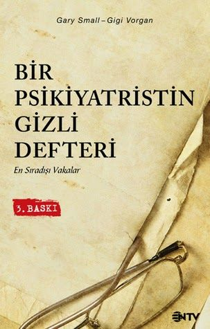Kitap Yorumu: Bir Psikiyatristin Gizli Defteri || Gary Small, Gigi Vorgan ~ Kitab-ı Sevda