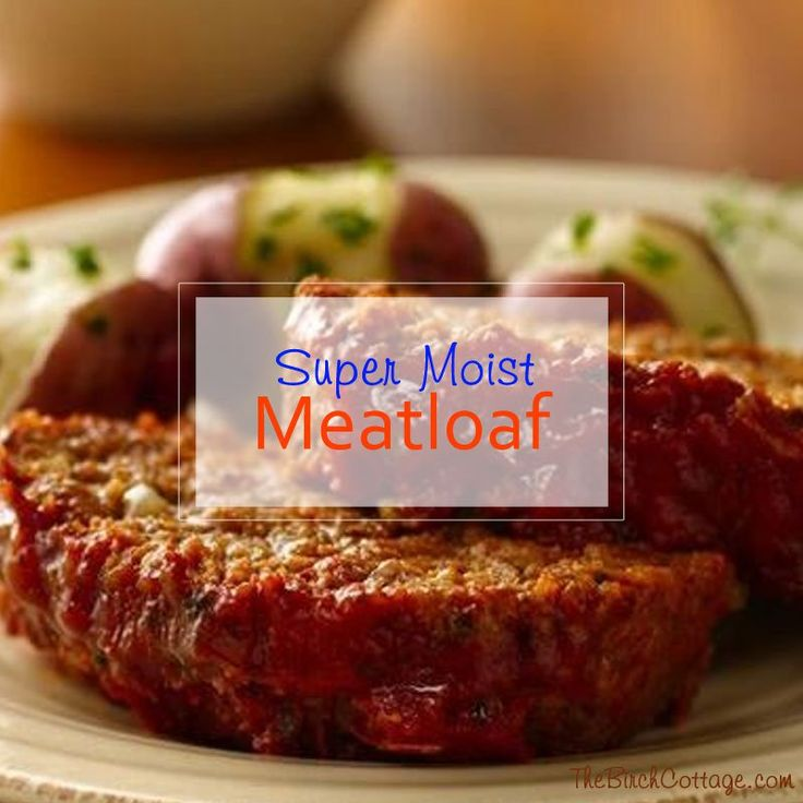 Super Moist Meatloaf Recipe by The Birch Cottage