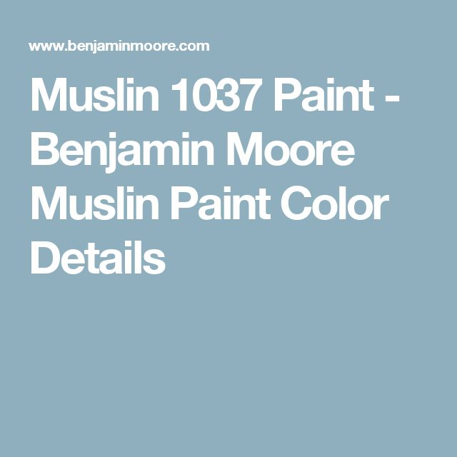 1000 ideas about benjamin moore muslin on pinterest benjamin moore