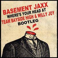 $$$ MUCHO LIKE LIKE #WHATDIRT $$$ Basement Jaxx - Where's Your Head At (Team Bayside High & Willy Joy Bootleg) by Team Bayside High on SoundCloud