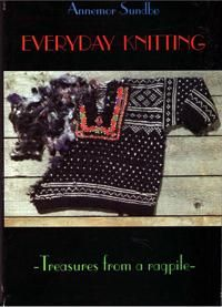 Everyday Knitting: Treasures from a Ragpile: Annemore Sundbo: 9788299465717: Amazon.com: Books