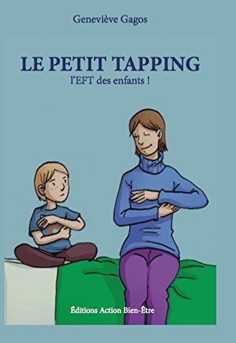 Le petit tapping - L'EFT des enfants ! de Geneviève GAGOS https://www.amazon.fr/dp/2954943319/ref=cm_sw_r_pi_dp_x_.rXHybZZ40NAQ