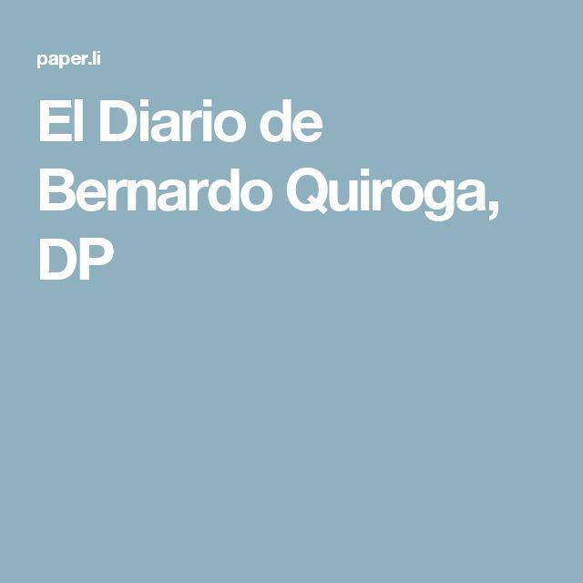 El Diario de Bernardo Quiroga, DP