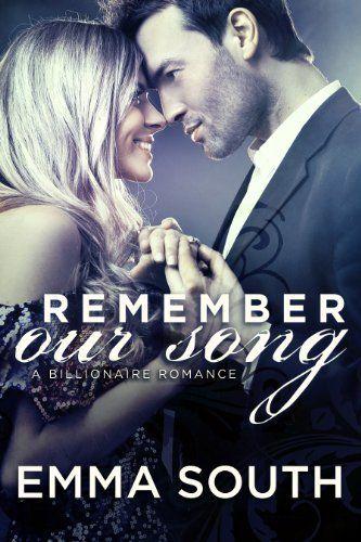 Remember Our Song: A Billionaire Romance by Emma South, http://www.amazon.com/dp/B00FFYT3WM/ref=cm_sw_r_pi_dp_Gxbftb0ES5Q0Q